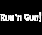 Run 'n Gun!